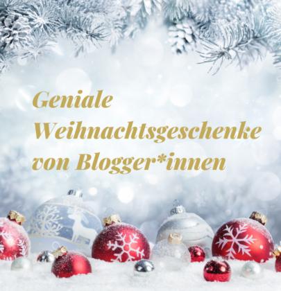 Weihnachtsgeschenke von Blogger*innen