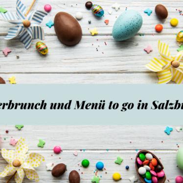 Last Minute: Osterbrunch und Menü to go  in Salzburg
